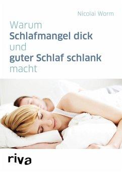 Warum Schlafmangel dick und guter Schlaf schlank macht (eBook, ePUB) - Worm, Nicolai