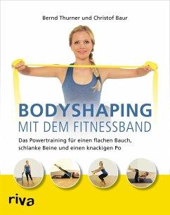 Bodyshaping mit dem Fitnessband (eBook, ePUB) - Thurner, Bernd; Baur, Christof