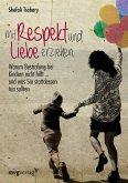 Mit Respekt und Liebe erziehen (eBook, PDF)