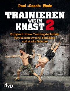 Trainieren wie im Knast 2 (eBook, ePUB) - Wade, Paul