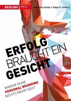 Erfolg braucht ein Gesicht (eBook, ePUB) - Geffroy, Edgar K.; Schulz, Benjamin