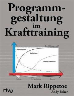 Programmgestaltung im Krafttraining (eBook, PDF) - Rippetoe, Mark