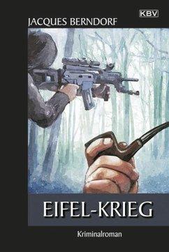 Eifel-Krieg / Siggi Baumeister Bd.21 (eBook, ePUB) - Berndorf, Jacques