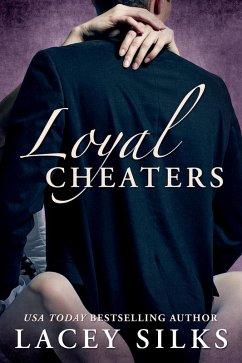 Loyal Cheaters (eBook, ePUB) - Silks, Lacey