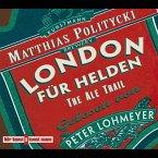 London für Helden - The Ale Trail (MP3-Download)