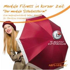 Mentale Fitness in kurzer Zeit: Der mentale Schutzschirm gegen Mobbing (MP3-Download) - Vetter, Horst