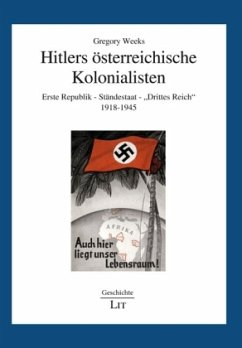 Hitlers österreichische Kolonialisten - Weeks, Gregory