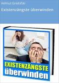 Existenzängste überwinden (eBook, ePUB)