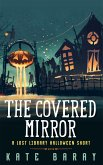 The Covered Mirror: A Lost Library Halloween Short (eBook, ePUB)