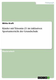 Kinder mit Trisomie-21 im inklusiven Sportunterricht der Grundschule (eBook, PDF)