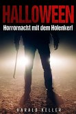 Halloween ... Horrornacht mit dem Holenkerl (eBook, ePUB)