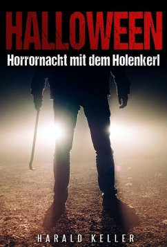 Halloween ... Horrornacht mit dem Holenkerl (eBook, ePUB) - Keller, Harald