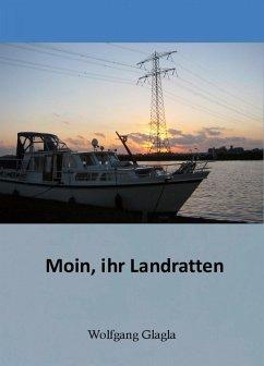 Moin ihr Landratten (eBook, ePUB) - Glagla, Wolfgang
