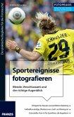 Foto Praxis Sportereignisse fotografieren (eBook, ePUB)