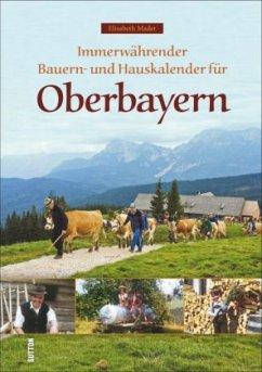 Immerwährender Bauern- und Hauskalender für Oberbayern (Mängelexemplar) - Mader, Elisabeth