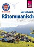 Reise Know-How Sprachführer Rätoromanisch - Wort für Wort (Surselvisch, Rumantsch, Bündnerromanisch, Surselvan)
