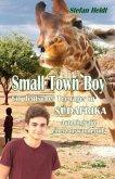 Small Town Boy - Ein deutscher Teenager in Südafrika - Autobiografie einer Auswanderung