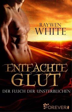 Entfachte Glut / Der Fluch der Unsterblichen Bd.1 (eBook, ePUB)