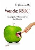 Vorsicht: BISSIG! Vom alltäglichen Wahnsinn im Leben eines Zahnarztes (eBook, ePUB)