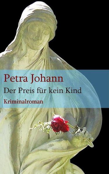 Der Preis für kein Kind (eBook, ePUB) - Johann, Petra