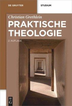 Praktische Theologie - Grethlein, Christian
