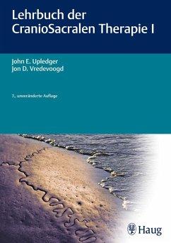 Lehrbuch der CranioSacralen Therapie I - Upledger, John E.; Vredevoogd, Jon D.
