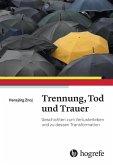 Trennung, Tod und Trauer (eBook, ePUB)