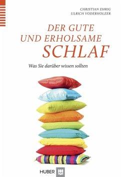 Der gute und erholsame Schlaf (eBook, ePUB) - Voderholzer, Ulrich; Ehrig, Christian