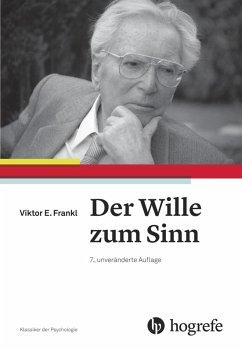 Der Wille zum Sinn (eBook, PDF) - E. Frankl, Viktor