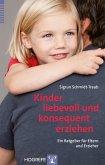 Kinder liebevoll und konsequent erziehen (eBook, ePUB)
