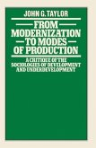 From Modernization to Modes of Production: A Critique of the Sociologies of Development and Underdevelopment