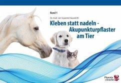 Kleben statt nadeln - Akupunkturpflaster am Tier - Hauswirth, Susanne