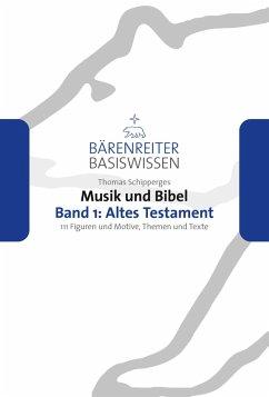 Musik und Bibel. Band 1: Altes Testament (eBook...