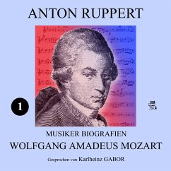 Wolfgang Amadeus Mozart (Musiker-Biografien 1) (MP3-Download) - Ruppert, Anton