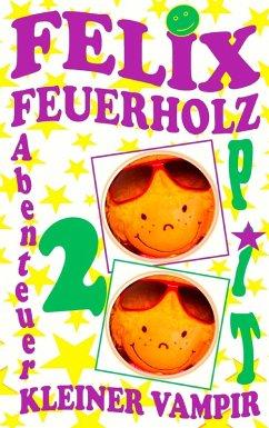 Felix Feuerholz 2 (eBook, ePUB) - Vogt, Pit