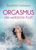 Orgasmus - die weibliche Kraft (eBook, ePUB)