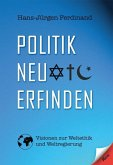Politik neu erfinden (eBook, ePUB)