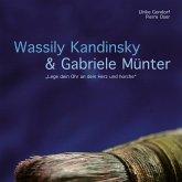 """Wassily Kandinsky & Gabriele Münter - """"Lege dein Ohr an dein Herz und horche"""" (MP3-Download)"""