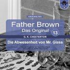 Father Brown 13 - Die Abwesenheit von Mr. Glass (Das Original) (MP3-Download)