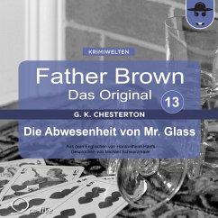 Father Brown 13 - Die Abwesenheit von Mr. Glass (Das Original) (MP3-Download) - Chesterton, Gilbert Keith; Haefs, Hanswilhelm