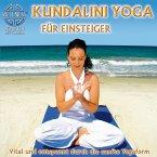 Kundalini Yoga für Einsteiger - Vital und entspannt durch die sanfte Yogaform (MP3-Download)