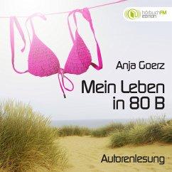 Mein Leben in 80 B (Edition hörbuchFM) (MP3-Download) - Goerz, Anja