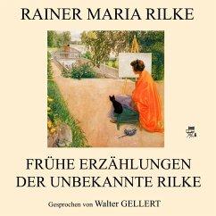 Frühe Erzählungen - Der unbekannte Rilke (MP3-Download) - Rilke, Rainer Maria