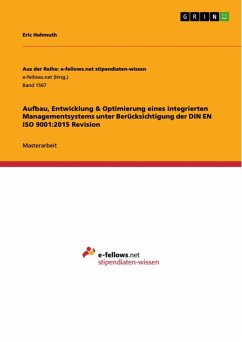Aufbau, Entwicklung & Optimierung eines integrierten Managementsystems unter Berücksichtigung der DIN EN ISO 9001:2015 Revision (eBook, ePUB)