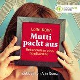 Lotte Kühn - Mutti packt aus: Bekenntnisse einer Spaßbremse - Gelesen von Anja Goerz (MP3-Download)