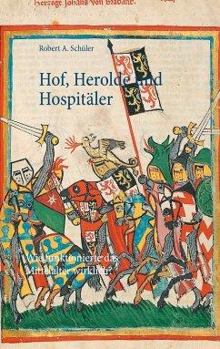 Hof, Herolde und Hospitäler