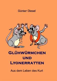 Glühwürmchen und Lyonerratten (eBook, ePUB)