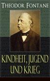 Theodor Fontane: Kindheit, Jugend und Krieg (eBook, ePUB)