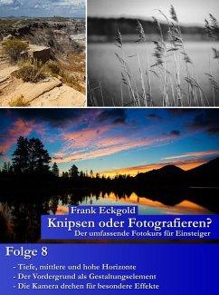 Knipsen oder Fotografieren?   Folge 8 (eBook, ePUB) - Eckgold, Frank