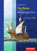 Die Reise in die Vergangenheit 7 7 8. Schülerband. Baden-Württemberg